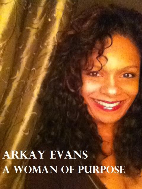 Arkay Evans, Author, Poet, Mentor, Woman of Purpose